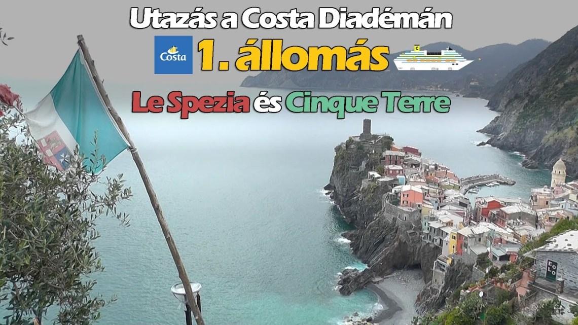 Le Spezia, Cinque Terre – 2.nap – Utazás a Costa Diadémán