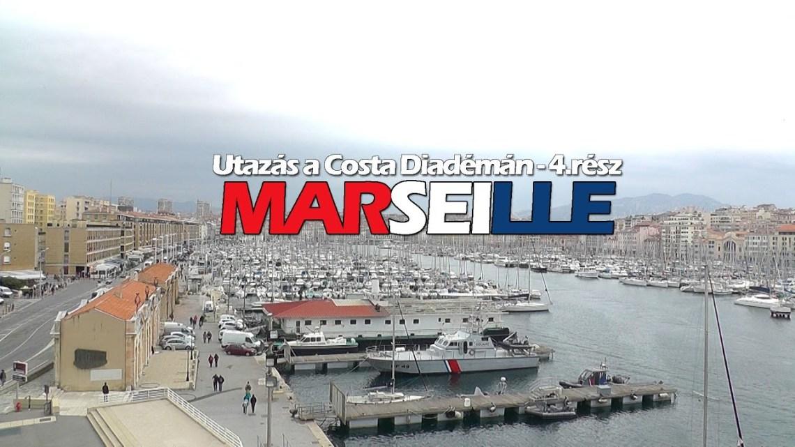 Marseille – 4.nap – Utazás a Costa Diadémán