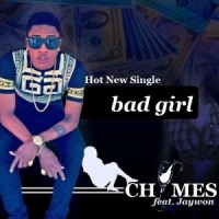 NEW MUSIC: CHYMES FT JAYWON - BAD GIRL