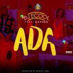 MUSIC:DJ ECool ft Davido – Ada