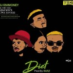 MUSIC: DJ Enimoney – Diet Ft. Reminisce X Tiwa Savage X Slimcase