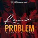 MUSIC: Reminisce – Problem