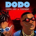 MUSIC: Hanu jay Ft. Yung6ix – Dodo