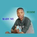 Music: Baby Mi By Ycode @Ycodeyinka @Sootunes