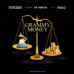 MUSIC: Yung6ix Feat. Praiz & M.I – Grammy Money