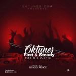 DJ Holyprince – Oktunes Fast & Steady Mixtape