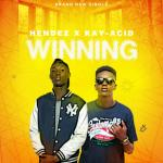 Hendez – Winning ft. Kay-Acid