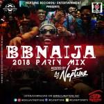 MIXTAPE: Dj Neptune – BBNaija 2018 Party Mix