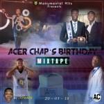 MIXTAPE: DJ LILPRINCE – ACER CHAP.S BIRTHDAY MIXTAPE