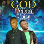 MUSIC: D'nice ft Calwiz – God No be man