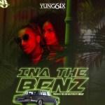 "MUSIC: Yung6ix – ""Ina The Benz"""