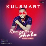 MUSIC: Kulsmart Romantic Shaba (Prod. by Mr Emmie)