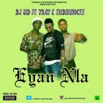 MUSIC: Dj Md ft Ykay and Edinho Cee _ Eyan Nla