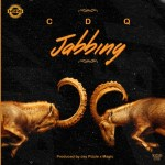 MUSIC: CDQ – Jabbing