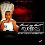 MUSIC: SD Dedon – Break My Heart.mp3 Mixed By Dj Falleytee