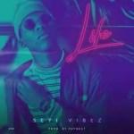 MUSIC: Seyi Vibez – Life (Prod By Mr Phynest)