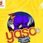 MUSIC: Chinko Ekun – Yaso