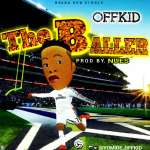 MUSIC: Offkid – The Baller
