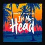 MUSIC: DJ Prince X Sean Tizzle – In My Head