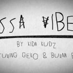 MUSIC: Kida Kudz – Issa Vibe (Remix) Ft. Geko & Burna Boy