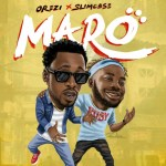 MUSIC: Orezi x Slimcase – Maro