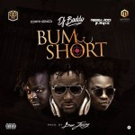 MUSIC: DJ Baddo – Bum Short Ft. Dr Sid & Reekado Banks