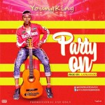 MUSIC: YOUNG KING – PARTY ON