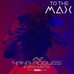 MUSIC: Nana Rogues, Wizkid & Not3s – To The Max