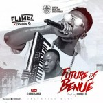 MUSIC: Flamez Ft. Double G – Future Of Benue