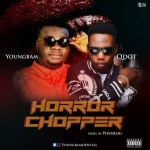 MUSIC: Youngbam Ft. QDot – Horror Chopper