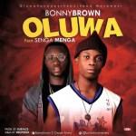 MUSIC: Bonnybrown Ft. Senga Manga – Oluwa