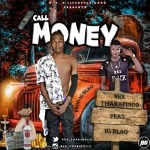 MUSIC: Rex Tharapdico Ft Ig Blaq – Call Money
