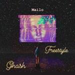 MUSIC: Ghash – Mailo Freestyle