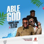MUSIC: Chinko Ekun Ft. Zlatan & Lil Kesh – Able God