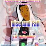MUSIC: Lil Splendor _ Rise and Fall @splendor_truth