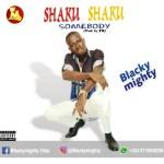 MUSIC: Blacky Mighty — Shaku Shaku Somebody (prod by T9)