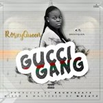 MUSIC: ROSXYQUEEN- GUCCI GANG