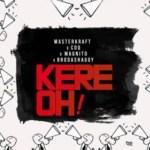"MUSIC: Masterkraft – ""Kere Oh!"" Ft. CDQ, Magnito & Broda Shaggi"
