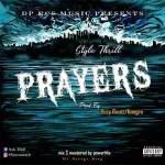 MUSIC: STYLE THRILL – PRAYERS (PROD. BY YUZY BEATZ)