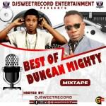 MIXTAPE: Dj — SweetRecord Best Of Duncan Mighty Mix