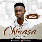 MUSIC: Luwizflowboy- Chinasa