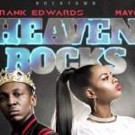 GOSPEL MUSIC: Frank Edwards – Heaven Rocks Ft. Mayo