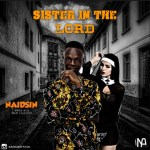 MUSIC: Naidsin – Sister In The Lord