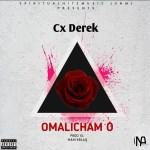 MUSIC: Cx Derek – Omalicham o