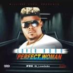 MUSIC: Lover Bobo – Perfect Woman