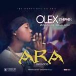 MUSIC: Olex Stephen – Ara (Wonder)