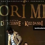 MUSIC: DJ Xclusive Ft. Kizz Daniel – Ori Mi