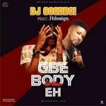 MUSIC: DJ GOOD BOI FT HDESIGN – GBE BODY EH