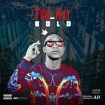 MUSIC: Bold – Tro Way