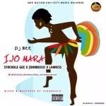 MUSIC: Dj Bee Ft Syhchole Gee x Johnbosco x Lawkiss – IJO MARA (Mixed by Johnbosco) | @DjbeeNaija